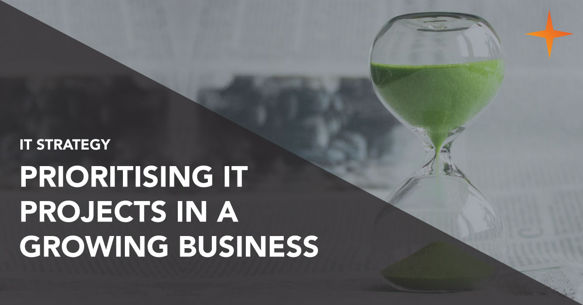 IT strategy - Prioritising IT projects in a growing business