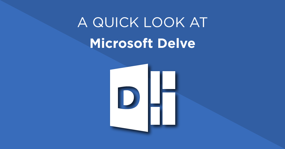 A quick look at Microsoft Delve