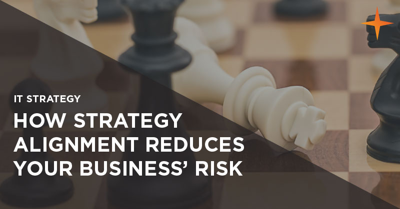 IT strategy - How strategy alignment reduces your business' risk