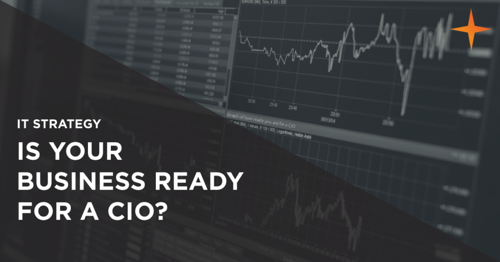 IT Strategy Blog Article: Is your business ready for a CIO?