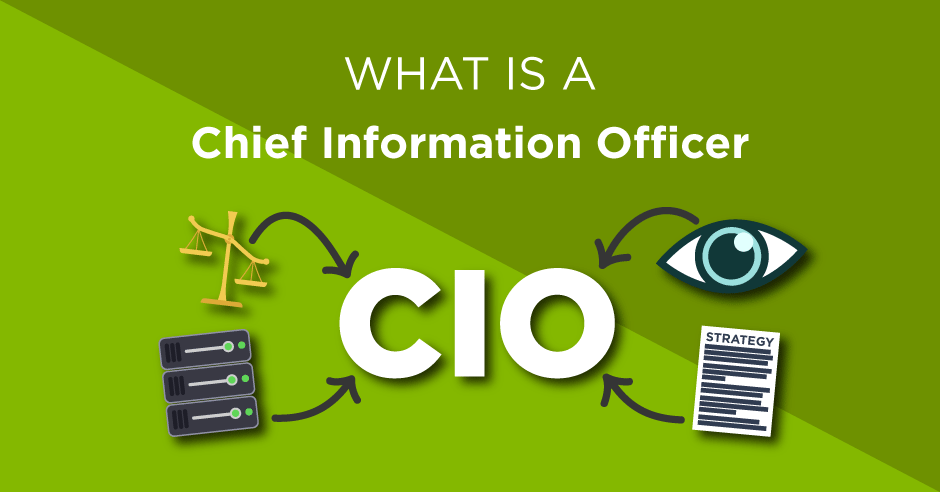 What is a Chief Information Officer (CIO)?