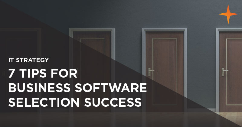 IT strategy - 7 tips for business software selection success