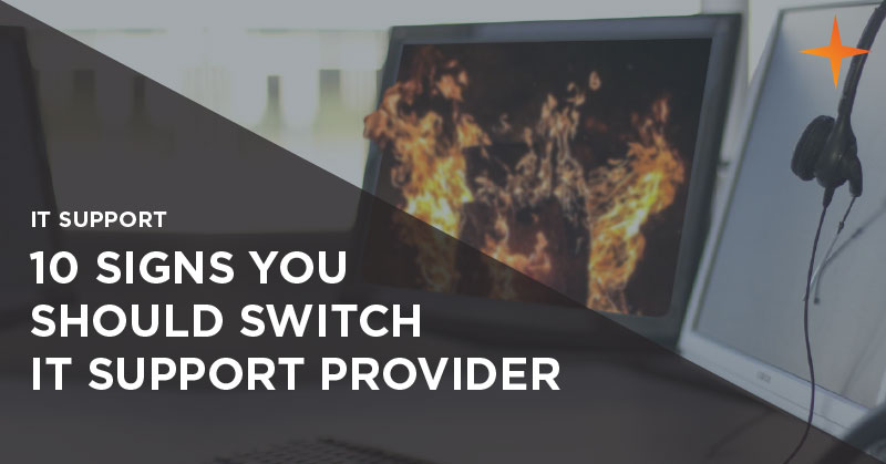 IT support - 10 signs you should switch IT support provider