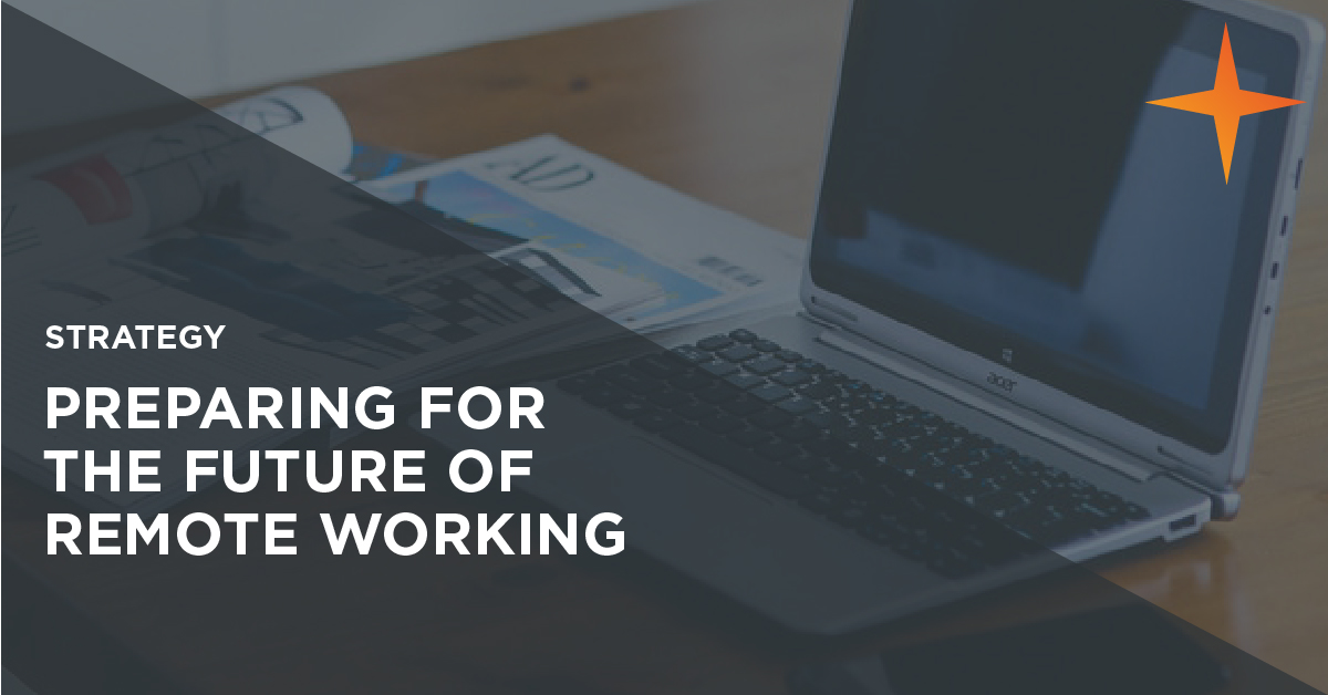 Preparing for the future of remote working post covid-19