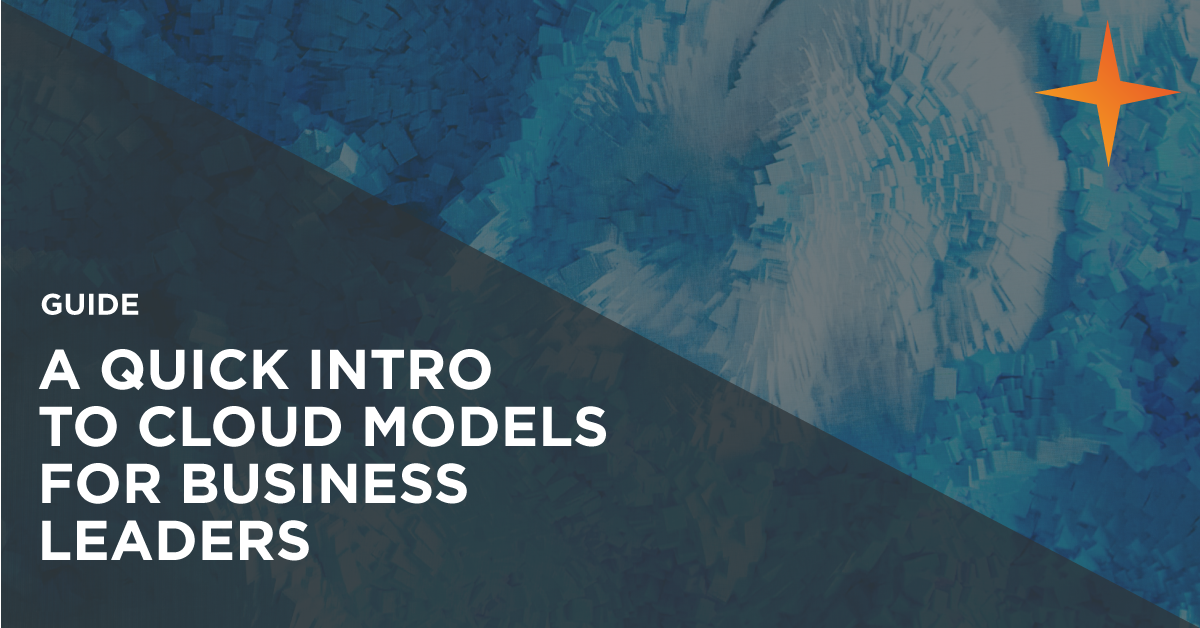 Quick intrdouctory guide to cloud models for business leaders