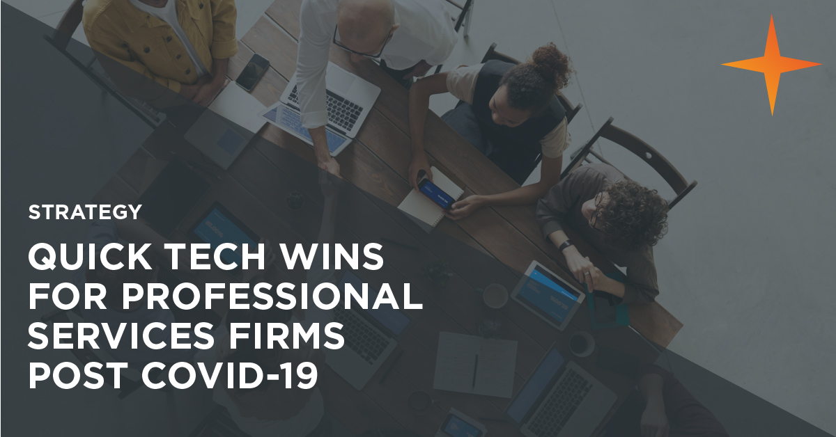 7 quick technology wins professional services firms can make right now to emerge stronger from COVID-19