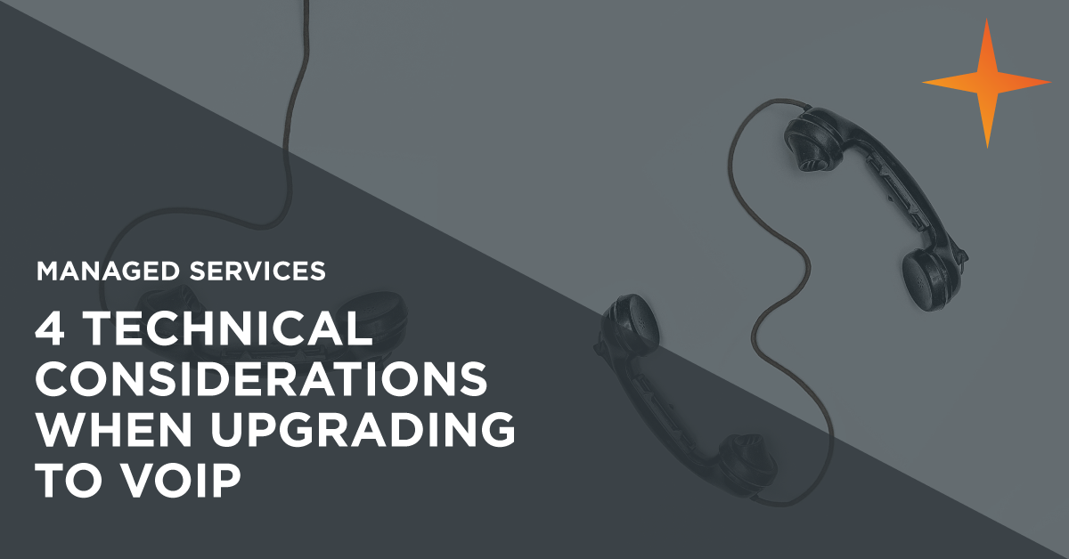 Technical considerations when upgrading to a VoIP phone system