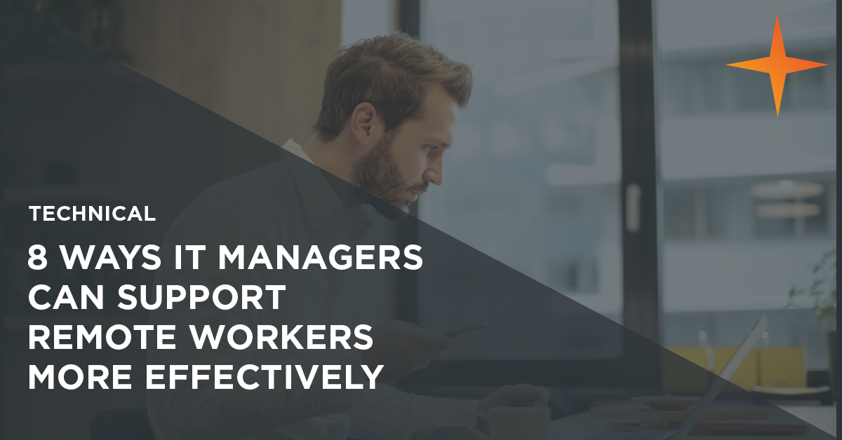 8 ways IT Managers can support remote workers