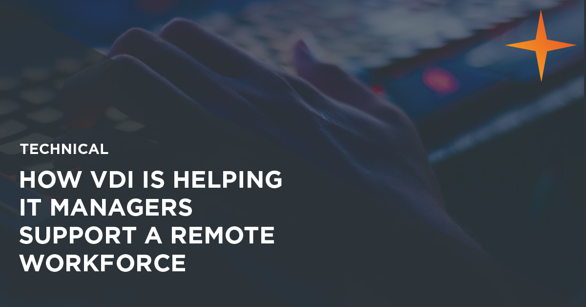 How can VDI help IT Managers manage a remote workforce