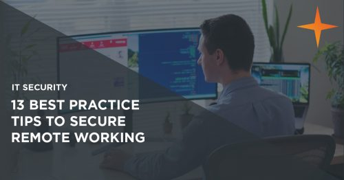 How to make remote working secure: 13 best practice tips to increase security