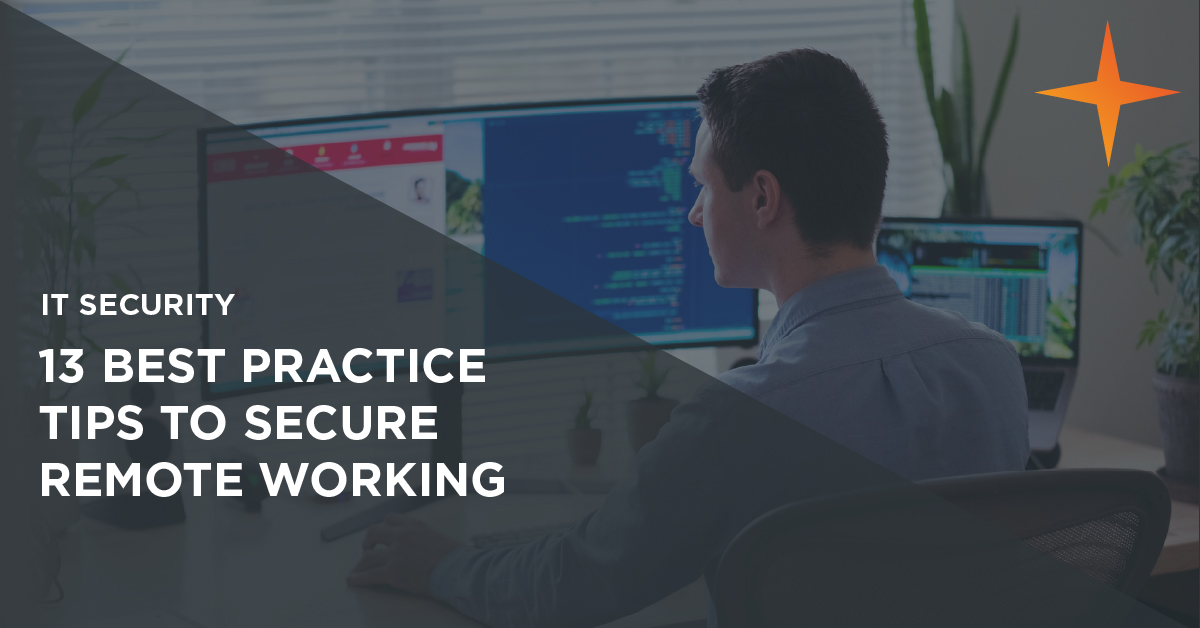 IT Security: How to make remote working more secure - 13 best practice tips