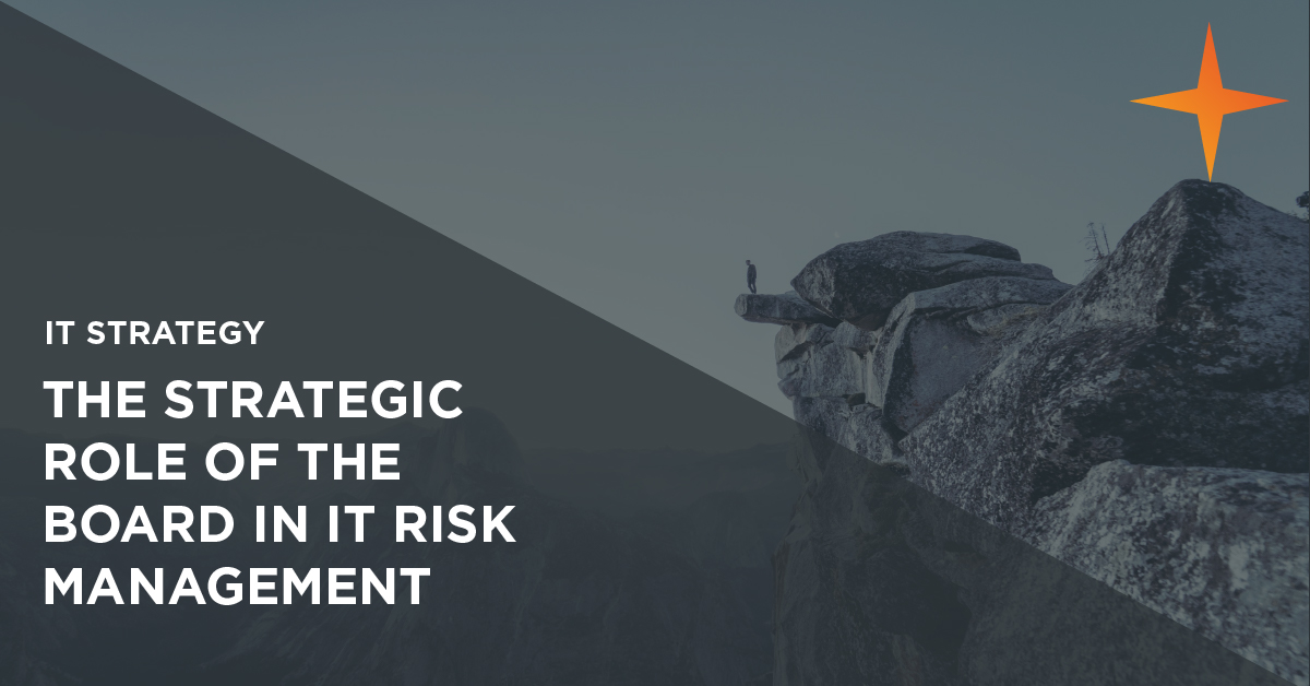 IT Strategy: The strategic role of the board in IT risk management