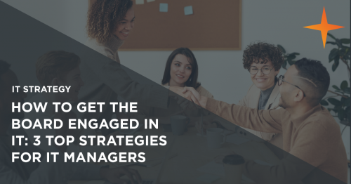 How to get the Board engaged in IT: An IT Manager's guide