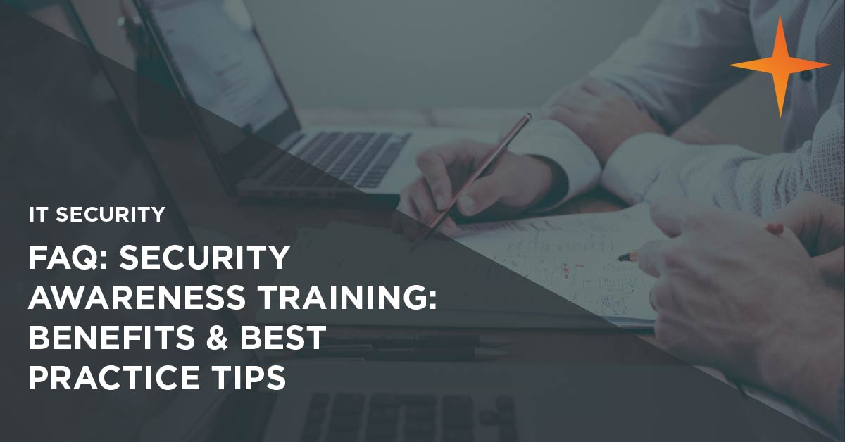 Security Awareness Training FAQ: Why it's absolutely vital for every employee