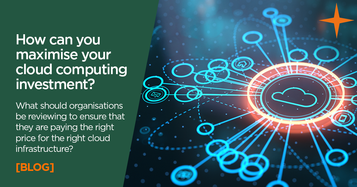 Cloud computing – How can companies maximise their investment?