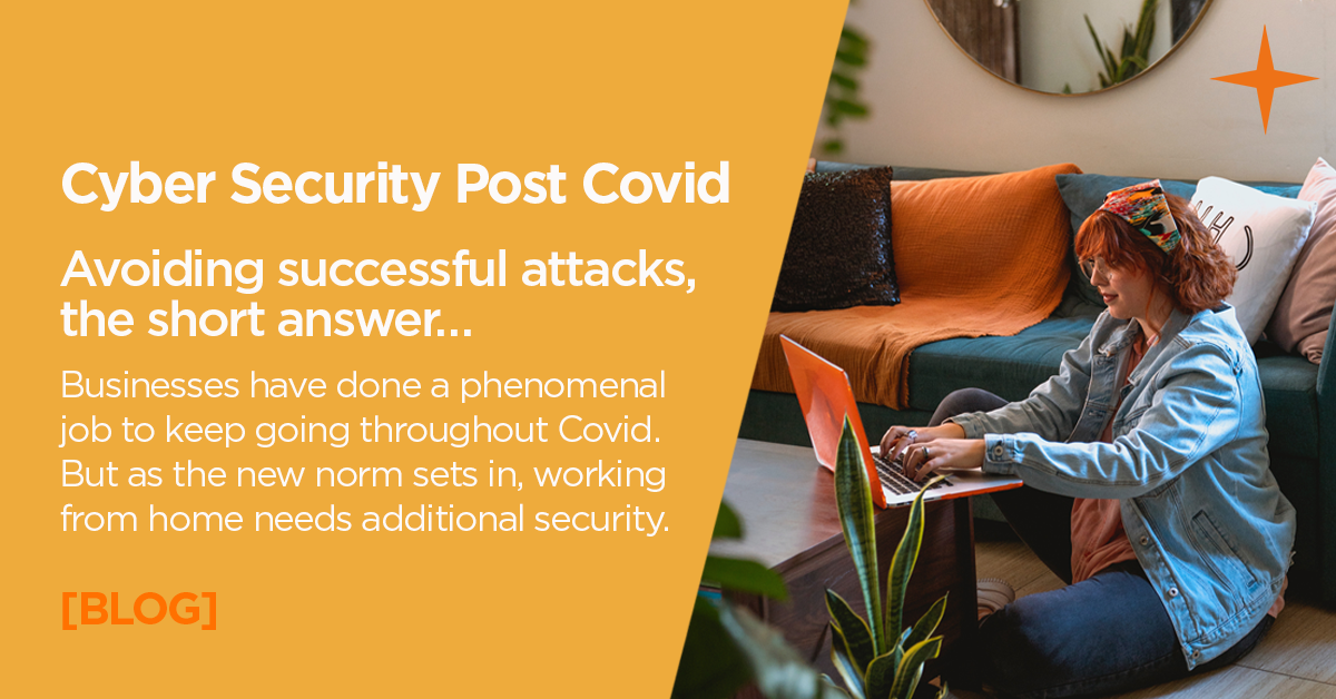 Cyber Security Post Covid: How to protect against attacks